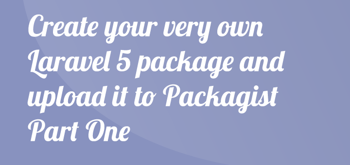 Create your own Laravel 5 package – Part 1