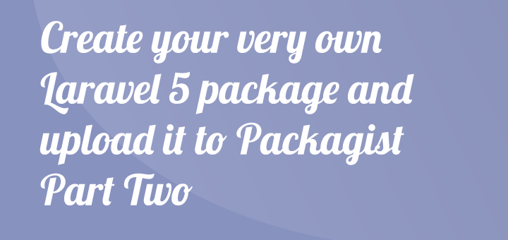 Create your own Laravel 5 package – Part 2