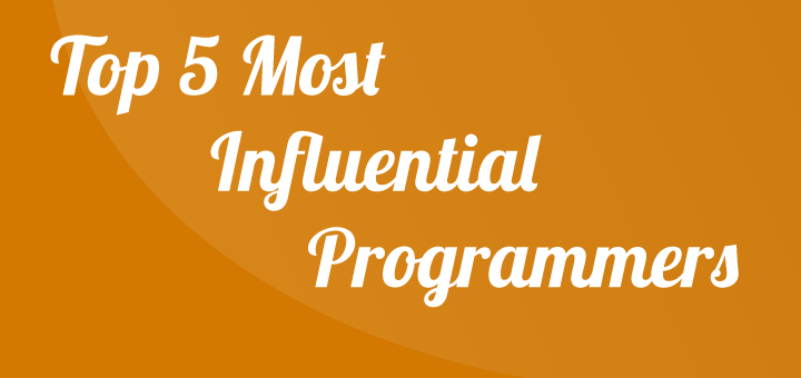 Top 5 Most Influential Programmers