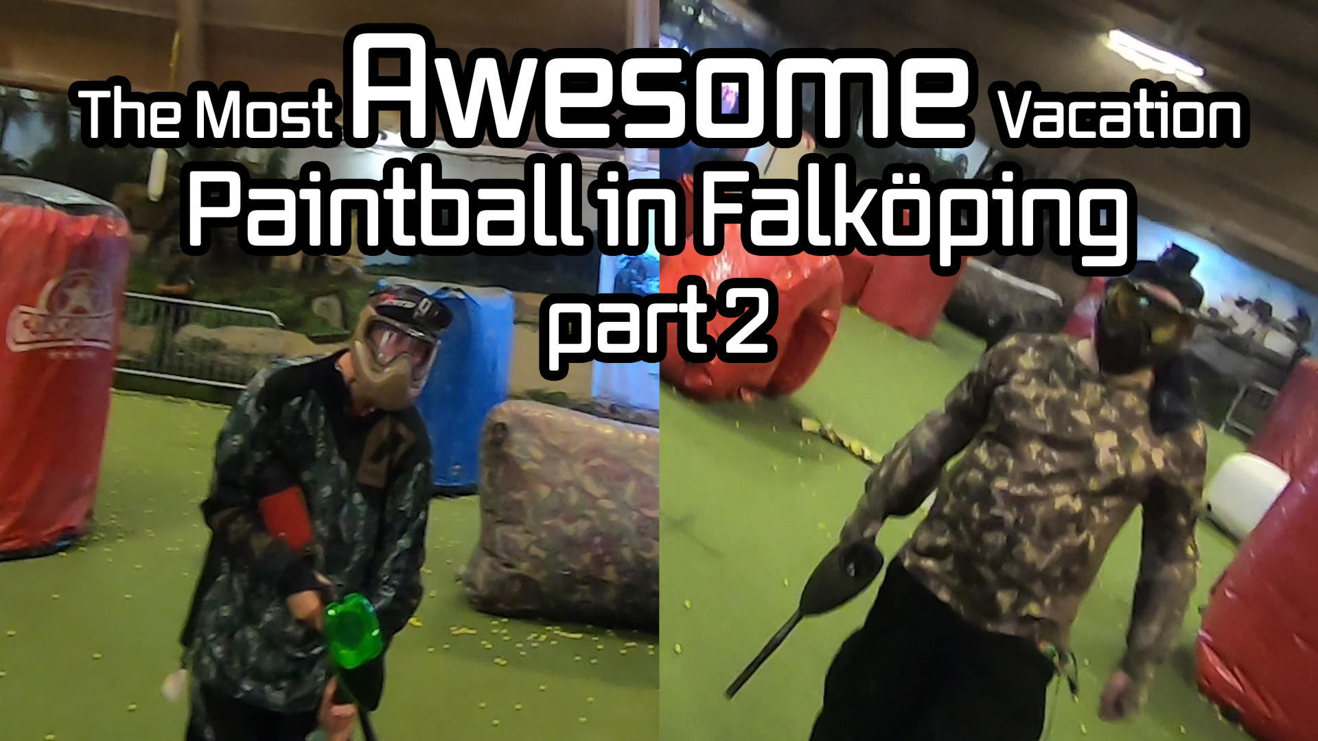 The Most Awesome Vacation: Paintball in Falköping - Part 2